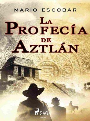 cover image of La profecía de Aztlán