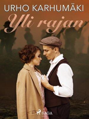 cover image of Yli rajan