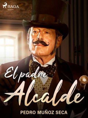 cover image of El padre Alcalde
