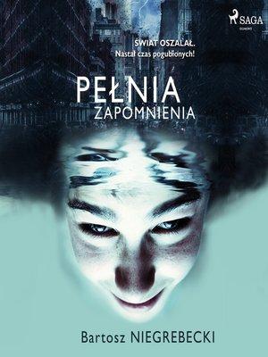 cover image of Pełnia zapomnienia