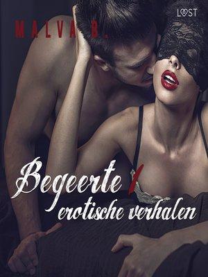 cover image of Begeerte 1--erotisch verhaal