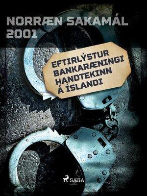 cover image of Eftirlýstur bankaræningi handtekinn á Íslandi