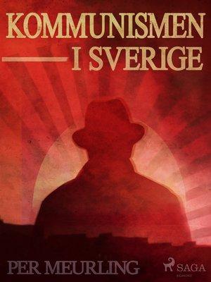 cover image of Kommunismen i Sverige