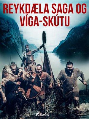 cover image of Reykdæla saga og Víga-Skútu