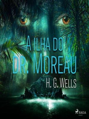 cover image of A ilha do dr. Moreau