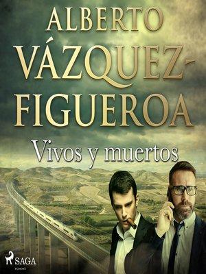 cover image of Vivos y muertos