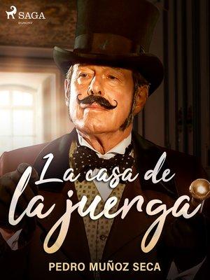 cover image of La casa de la juerga