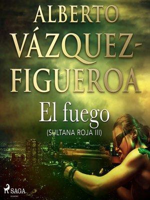 cover image of El fuego (Sultana roja 3)