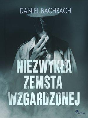 cover image of Niezwykła zemsta wzgardzonej