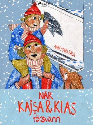 cover image of När Kajsa och Klas försvann