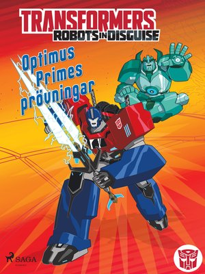cover image of Transformers--Robots in Disguise--Optimus Primes prövningar