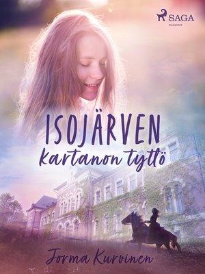cover image of Isojärven kartanon tyttö