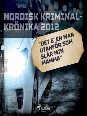 """cover image of """"Det e' en man utanför som slår min mamma"""""""