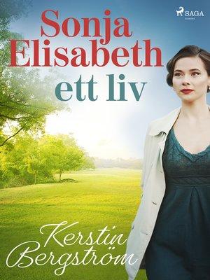 cover image of Sonja Elisabeth – ett liv