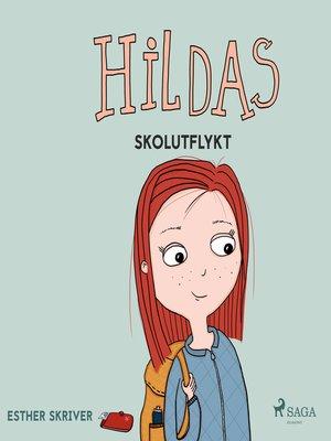 cover image of Hildas skolutflykt