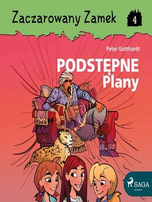 cover image of Zaczarowany Zamek 4--Podstępne Plany