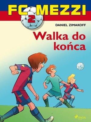 cover image of FC Mezzi 2--Walka do końca