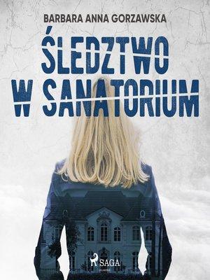 cover image of Śledztwo w sanatorium