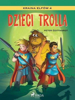 cover image of Kraina Elfów 4--Dzieci trolla