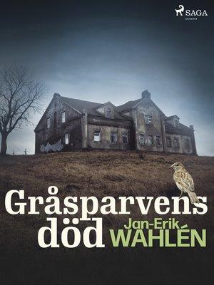 cover image of Gråsparvens död