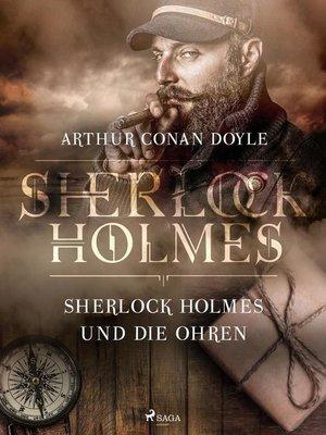 cover image of Sherlock Holmes und die Ohren