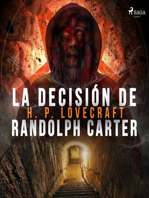 cover image of La decisión de Randolph Carter--Dramatizado
