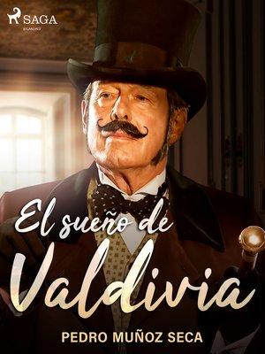 cover image of El sueño de Valdivia
