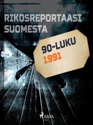 cover image of Rikosreportaasi Suomesta 1991