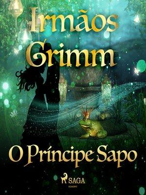 cover image of O Príncipe Sapo