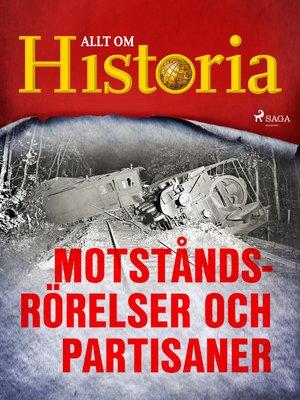 cover image of Motståndsrörelser och partisaner