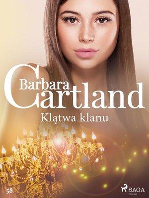 cover image of Klątwa klanu--Ponadczasowe historie miłosne Barbary Cartland
