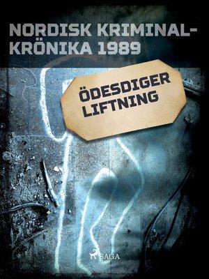 cover image of Ödesdiger liftning