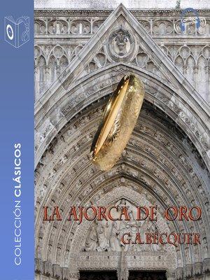 cover image of La ajorca de oro--Dramatizado