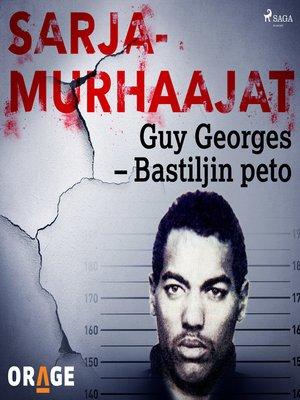 cover image of Guy Georges – Bastiljin peto