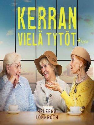 cover image of Kerran vielä tytöt