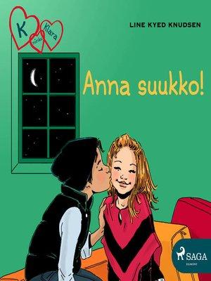 cover image of K niinku Klara 3--Anna suukko!