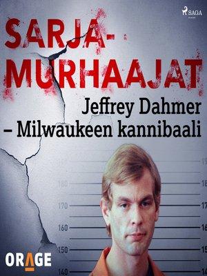 cover image of Jeffrey Dahmer – Milwaukeen kannibaali