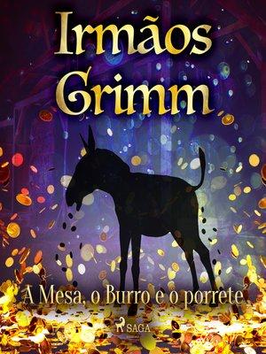 cover image of A Mesa, o burro e o porrete
