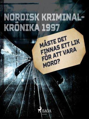 cover image of Måste det finnas ett lik för att vara mord?