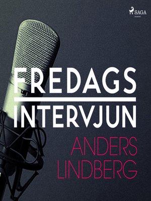 cover image of Fredagsintervjun--Anders Lindberg