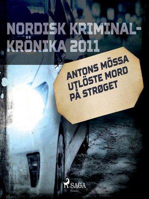 cover image of Antons mössa utlöste mord på Strøget