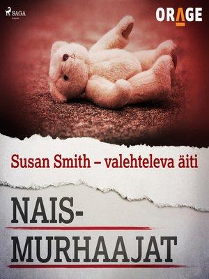 cover image of Susan Smith – valehteleva äiti