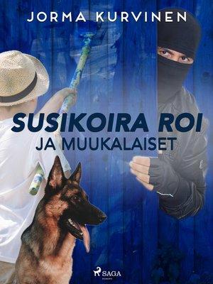 cover image of Susikoira Roi ja muukalaiset