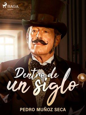 cover image of Dentro de un siglo
