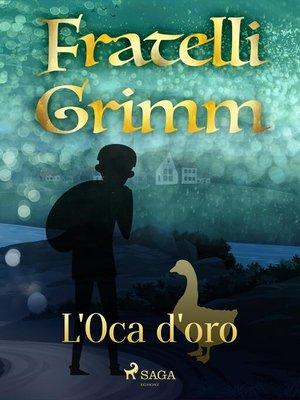 cover image of L'oca d'oro