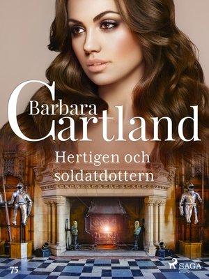 cover image of Hertigen och soldatdottern