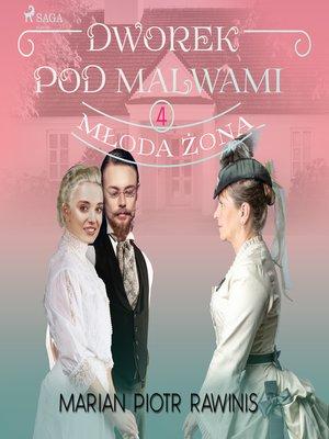 cover image of Dworek pod Malwami 4--Młoda żona