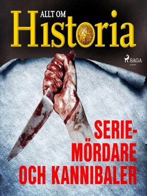 cover image of Seriemördare och kannibaler