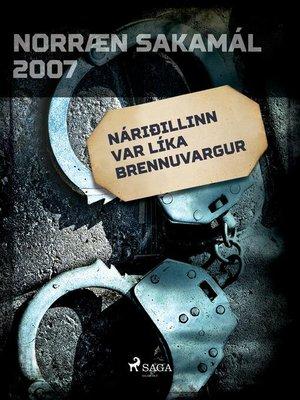 cover image of Náriðillinn var líka brennuvargur