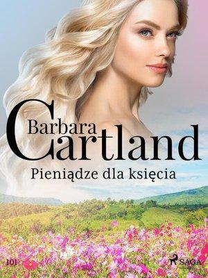 cover image of Pieniądze dla księcia--Ponadczasowe historie miłosne Barbary Cartland
